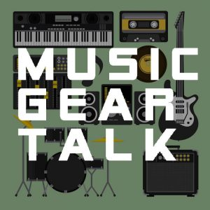 Music Gear Talk